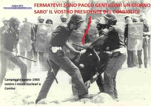 Nel 1983 il movimento contro i missili nucleari a Comiso era guidato da alcuni giovani, fra cui Paolo Gentiloni. Oggi il governo da lui guidato non aderisce alla campagna di messa al bando delle armi nucleari, a cui è andato il Nobel per la Pace 2017.