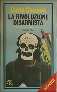 """Propositi di """"rivoluzione disarmista ed ecologica"""""""