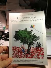 """Masseria Galeone, presentazione del libro """"Li incontrerai sugli alberi in primavera"""""""