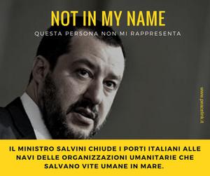 """Prendiamo le distanze dal ministro Matteo Salvini: non rappresenta l'Italia della solidarietà. """"Salvini, not in my name!"""""""