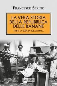 La vera storia della repubblica delle banane