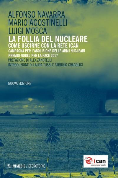 Libro: La follia del nucleare, Nuova Edizione Mimesis con Prefazione di Alex Zanotelli