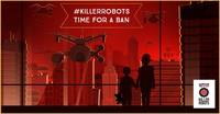 """Negoziare un Trattato di messa al bando dei """"Killer Robots"""" per mantenere un controllo umano sull'uso della forza"""