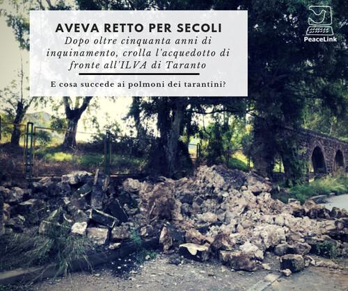 E cosa succede ai polmoni dei tarantini? Crolla l'acquedotto romano davanti all'ILVA di Taranto dopo oltre cinquanta anni di inquinamento.