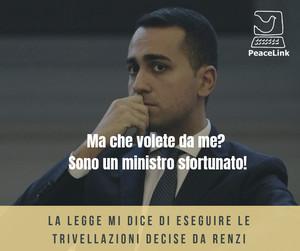 Lo sfortunato ministro Di Maio: esegue quello che ha deciso Renzi