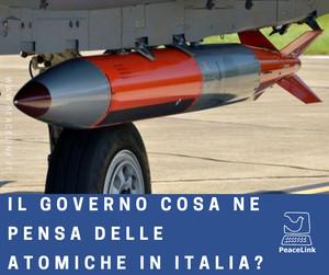 Il governo cosa ne pensa della atomiche in Italia?