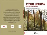 L'Italia Liberata. Storie Partigiane: un progetto di Daniele Biacchessi e Giulio Peranzoni