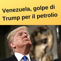 Golpe petrolifero, ecco come Trump ha incoronato Gualdó «presidente del Venezuela»