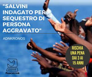 Salvini indagato per sequestro di persona aggravato, rischia una pena dal 3 ai 15 anni