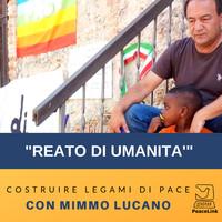 """San Valentino, Mimmo Lucano e il """"reato di umanità"""""""