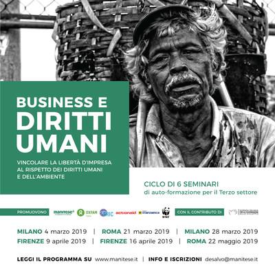 Mani tese BUSINESS E DIRITTI UMANI: 6 SEMINARI PER IL TERZO SETTORE  Come vincolare la libertà di impresa al rispetto dei diritti umani e dell'ambiente