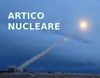 La nuova corsa al riarmo atomico… e all'Artico