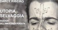 Arengario - Utopia selvaggia. Saudade dell'innocenza perduta. Una fiaba