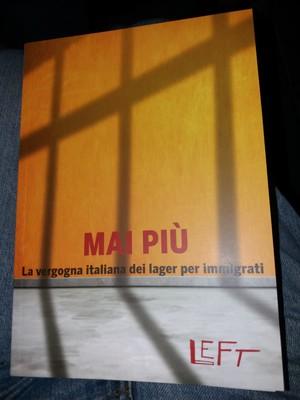 Left. Mai più, la vergogna italiana dei lager per immigrati. Foto di Stefano Galieni