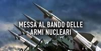 Uniti pretendiamo che il governo firmi il Trattato che vieta le armi nucleari!