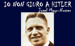 Josef Mayr-Nusser, obiettore di coscienza e martire contro il nazismo