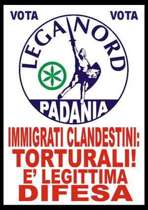 Un manifesto che riassume le ultime iniziative della Lega Nord in tema di tortura, immigrazione e legittima difesa. Manifesto di Mauro Biani - www.maurobiani.splinder.it