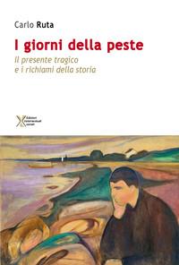 """Non allarmismo, ma messa in guardia: """"I giorni della peste"""" di Carlo Ruta"""