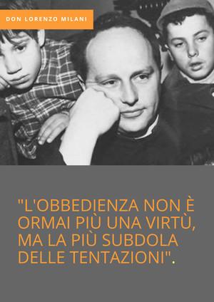 """Don Lorenzo Milani: """"L'obbedienza non è più una virtù""""."""