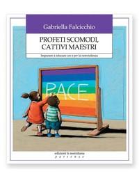 """Libro di Gabrielle Falcicchio, ed Meridiana: """"Profeti scomodi, Cattivi maestri"""""""