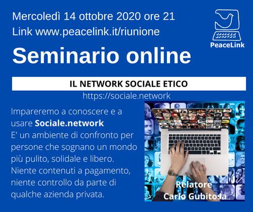 Mercoledì prossimo Webinar di PeaceLink sul Social Network Etico. Per registrarti e prenotarti clicca qui. In caso di problemi o difficoltà manda un messaggio al 3471463719.