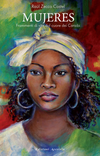 Mujeres: frammenti di vita dal cuore dei Caraibi