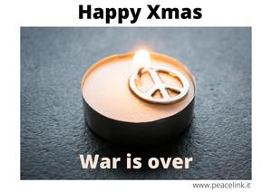Per un Natale di pace, Happy Xmas, war is over (la guerra è finita)