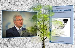 """Libro di Ernesto Venturini, Collaboratore di Franco Basaglia: """"il sale e gli alberi"""", Negretto Editore, Mantova"""