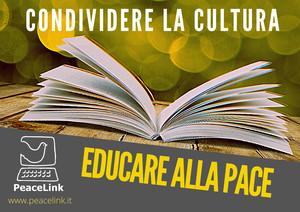 Educare alla pace, condividere la cultura