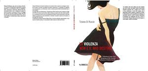 La violenza non è il mio destino - Libro di Tiziana Di Ruscio