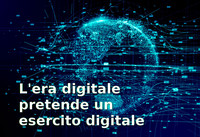 L'era digitale pretende un esercito digitale