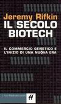 """""""Il secolo biotech"""""""