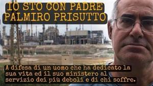 """""""Io sto con Palmiro Prisutto, sacerdote contro l'inquinamento"""""""