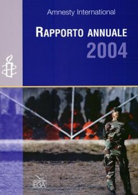 Amnesty International - Rapporto Annuale 2004