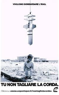 """""""Un ponte per"""": il manifesto della campagna contro la guerra realizzato dall'associazione pacifista nel 2003"""