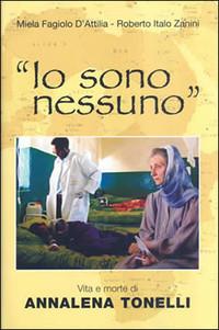 """""""Io sono nessuno"""", un libro per racconta la storia di Annalena Tonelli"""