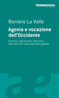 Raniero La Valle Agonia e vocazione dell'occidente