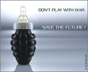 don't play with war. Save the future!  Non giocate alla guerra, salvate il futuro
