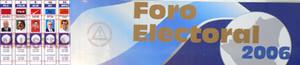 Foro Electoral 2006