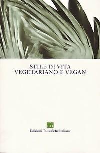 Lo stile di vita vegetariano e vegano